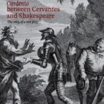[PDF] [EPUB] Cardenio between Cervantes and Shakespeare: The Story of a Lost Play Download