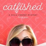 [PDF] [EPUB] Catfished: A Rylie Cooper Mystery (Rylie Cooper Mysteries Book 1) Download
