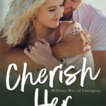 [PDF] [EPUB] Cherish Her (Military Men of Lexington #2) Download