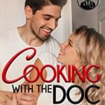 [PDF] [EPUB] Cooking With the Doc (Falling for the Doc #1) Download