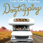 [PDF] [EPUB] Dogtripping: 25 Rescues, 11 Volunteers, And 3 RVs On Our Canine Cross-Country Adventure Download