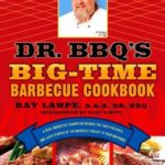 [PDF] [EPUB] Dr. Bbq's Big-Time Barbecue Cookbook: A Real Barbecue Champion Brings the Tasty Recipes and Juicy Stories of the Barbecue Circuit to Your Backyard Download