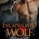 [PDF] [EPUB] Encapsulated Wolf: Wolf Shifters of Ember Abyss (Paranormal Shifter Romance Book 5) Download