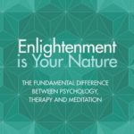 [PDF] [EPUB] Enlightenment Is Your Nature: The Fundamental Difference Between Psychology, Therapy, and Meditation Download