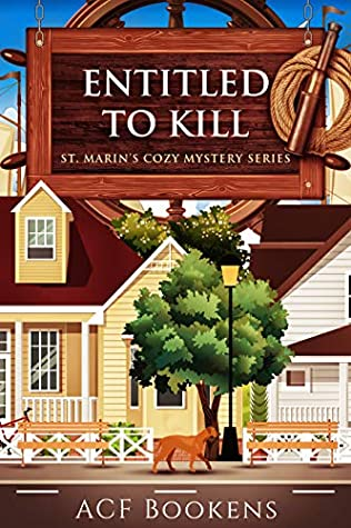 [PDF] [EPUB] Entitled To Kill (St. Marin's Cozy Mystery Series #2) Download by A.C.F. Bookens