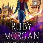 [PDF] [EPUB] Essence of Magic (Ruby Morgan, #1) Download