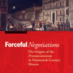 [PDF] [EPUB] Forceful Negotiations: The Origins of the Pronunciamiento in Nineteenth-Century Mexico Download