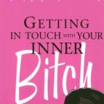 [PDF] [EPUB] Getting in Touch with Your Inner Bitch Download