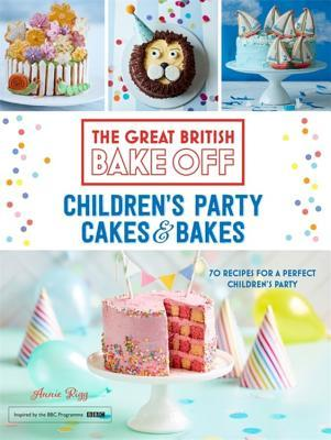 [PDF] [EPUB] Great British Bake Off: Children's Party Cakes and Bakes Download by Annie Rigg