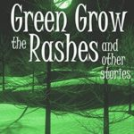 [PDF] [EPUB] Green Grow the Rashes and Other Stories Download