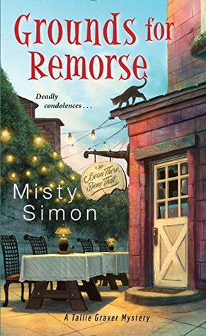 [PDF] [EPUB] Grounds for Remorse (A Tallie Graver Mystery #2) Download by Misty Simon