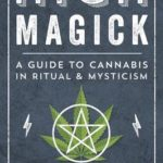 [PDF] [EPUB] High Magick: A Guide to Cannabis in Ritual and Mysticism Download