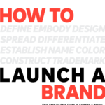 [PDF] [EPUB] How to Launch a Brand (2nd Edition) – Your Step-By-Step Guide to Crafting a Brand: From Positioning to Naming and Brand Identity Download
