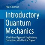 [PDF] [EPUB] Introductory Quantum Mechanics: A Traditional Approach Emphasizing Connections with Classical Physics (UNITEXT for Physics) Download