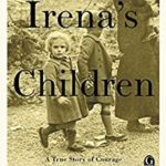 [PDF] [EPUB] Irena's Children: The Extraordinary Story of the Woman Who Saved 2,500 Children from the Warsaw Ghetto Download