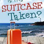 [PDF] [EPUB] Is This Suitcase Taken? (Sweetfern Harbor #13) Download