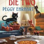 [PDF] [EPUB] Knit One, Die Two (A Knit and Nibble Mystery #3) Download