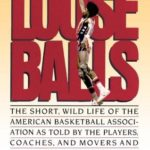 [PDF] [EPUB] Loose Balls: The Short, Wild Life of the American Basketball Association Download