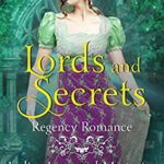 [PDF] [EPUB] Lords and Secrets: Regency Romance (Ladies, Love, and Mysteries Book 5) Download