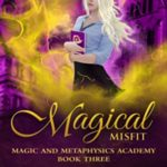 [PDF] [EPUB] Magical Misfit (Magic And Megaphysics Academy, #3) Download