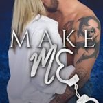[PDF] [EPUB] Make Me (Sterling Shore #10) Download