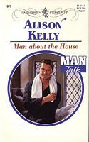 [PDF] [EPUB] Man about the House Download by Alison Kelly