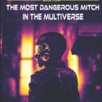 [PDF] [EPUB] Mitch Mythic Book Four: The Most Dangerous Mitch in the Multiverse Download