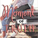 [PDF] [EPUB] Moment of Truth (Love, Life, and the List, #3) Download