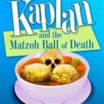 [PDF] [EPUB] Mrs. Kaplan and the Matzoh Ball of Death (A Mrs. Kaplan Mystery #1) Download