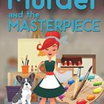 [PDF] [EPUB] Murder and the Masterpiece (Bakers and Bulldogs Mysteries Book 3) Download