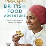 [PDF] [EPUB] Nadiya's British Food Adventure: Beautiful British recipes with a twist. From our favourite Bake Off winner and author of Nadiya's Family Favourites Download