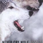 [PDF] [EPUB] Never Cry Wolf: The Amazing True Story of Life Among Arctic Wolves Download