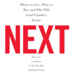 [PDF] [EPUB] Next: Where to Live, What to Buy, and Who Will Lead Canada's Future Download