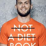 [PDF] [EPUB] Not a Diet Book: The Must-Have Fitness Book From the World's Favourite Personal Trainer Download