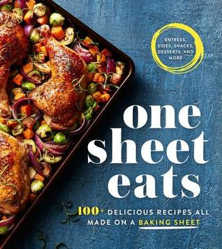 [PDF] [EPUB] One Sheet Eats: 100+ Delicious Recipes All Made on a Baking Sheet Download by Oxmoor House