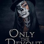 [PDF] [EPUB] Only The Devout (A Death Gate Grim Reapers Thriller, #4) Download