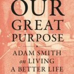 [PDF] [EPUB] Our Great Purpose: Adam Smith on Living a Better Life Download