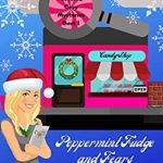 [PDF] [EPUB] Peppermint Fudge and Fears (Candy Covered Cozy Mysteries, #1) Download