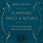 [PDF] [EPUB] Planetary Spells and Rituals: Practicing Dark and Light Magick Aligned with the Cosmic Bodies Download