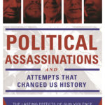 [PDF] [EPUB] Political Assassinations and Attempts in US History: The Lasting Effects of Gun Violence Against American Political Leaders Download
