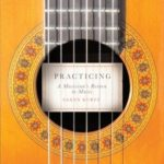 [PDF] [EPUB] Practicing: A Musician's Return to Music Download