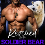 [PDF] [EPUB] Rescued By The Soldier Bear (Shifter Nation: Special Ops Shifters: Dallas Force) Download