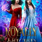 [PDF] [EPUB] Royally Hitched: The Fae Twins (The Dark Fae Series Book 2) Download