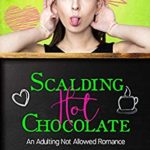 [PDF] [EPUB] Scalding Hot Chocolate (Adulting Not Allowed Book 1) Download