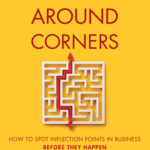 [PDF] [EPUB] Seeing Around Corners: How to Spot Inflection Points in Business Before They Happen Download