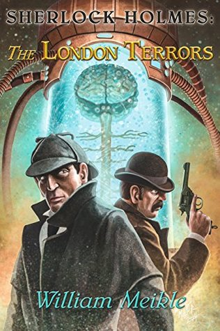 [PDF] [EPUB] Sherlock Holmes: The London Terrors by William Meikle Download by William Meikle