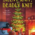 [PDF] [EPUB] Silent Knit, Deadly Knit (A Knit and Nibble Mystery #4) Download
