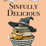 [PDF] [EPUB] Sinfully Delicious (A Two Broomsticks Gas and Grill Witch Cozy Mystery, #1) Download