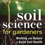 [PDF] [EPUB] Soil Science for Gardeners: Working with Nature to Build Soil Health Download
