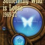 [PDF] [EPUB] Something Wild is Loose, 1969-72 (The Collected Stories of Robert Silverberg, Volume 3) Download